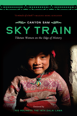 SKY TRAIN <br/>Tibetan Women on the Edge of History